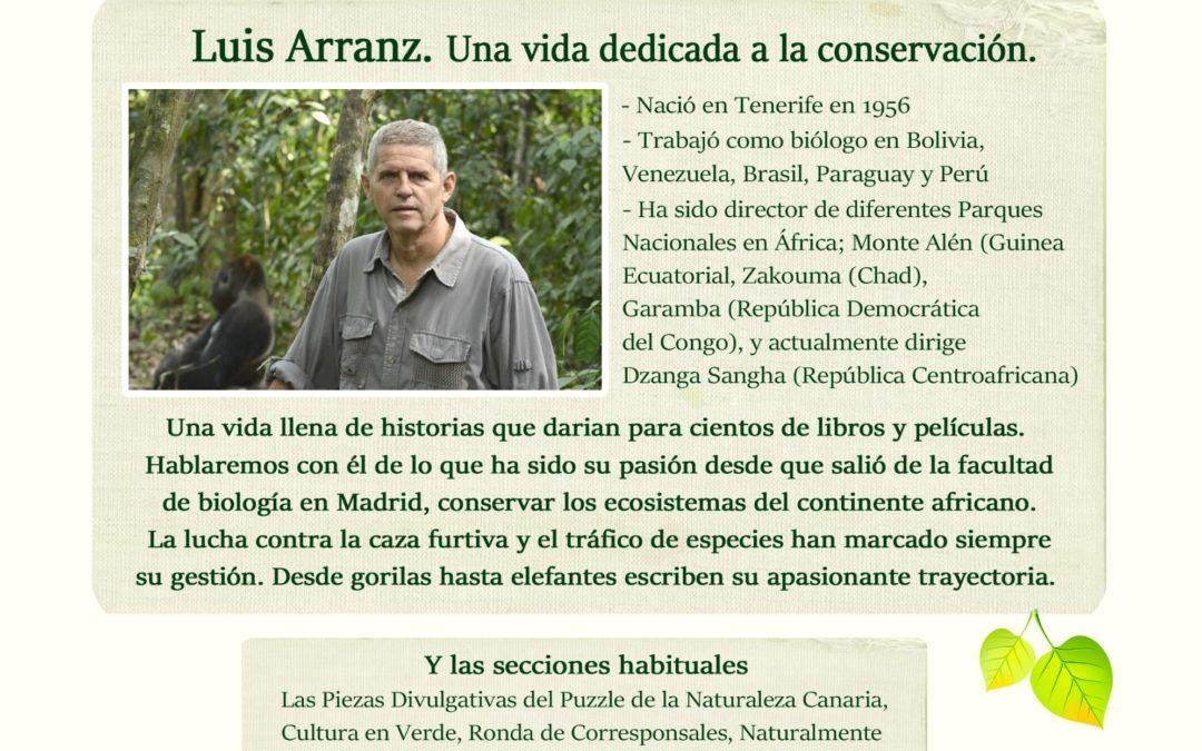 La Trinchera Verde 15 – Luis Arranz. Una vida dedicada a la conservación.